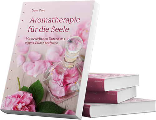 Aromatherapie-fuer-die-Seele-Diana-Zenz