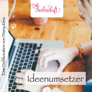 Ideenumsetzer-Business-Seelenduft